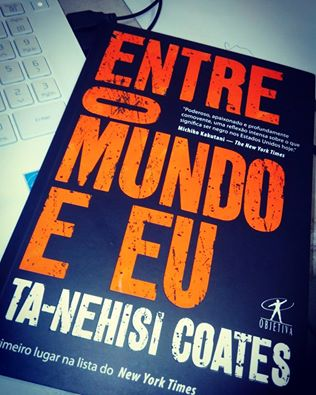 Between The World and Me de Ta-Nehisi Coates aux éditions Objetiva/Rio de Janeiro/2015